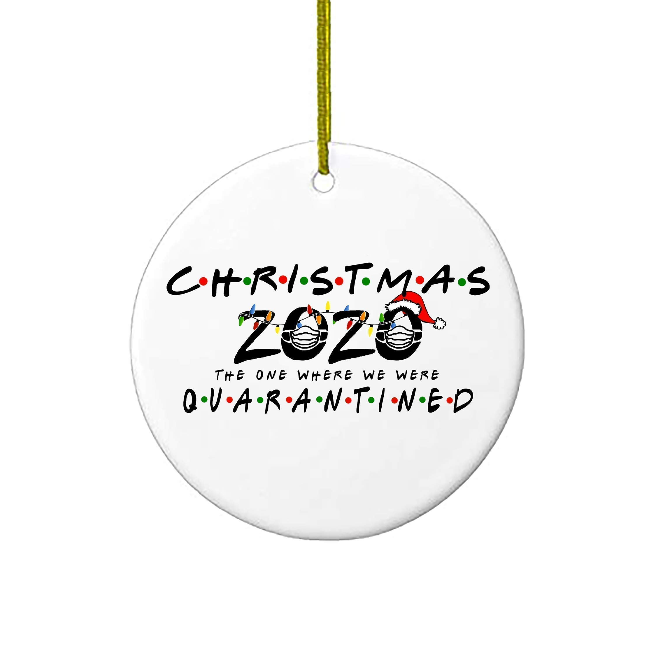 2020 Christmas Ornaments Friends Quarantine Gift Holiday Xmas Tree Decorations Ornament The One Where We Were Quarantined Social Distancing Funny Novelty Personalized Gifts