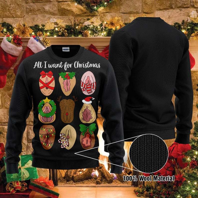 All I Want For Christmas Funny 100% Wool Ugly Sweater