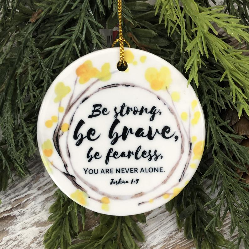 Be Strong Brave Fearless Christmas Ornament Personalized Gifts