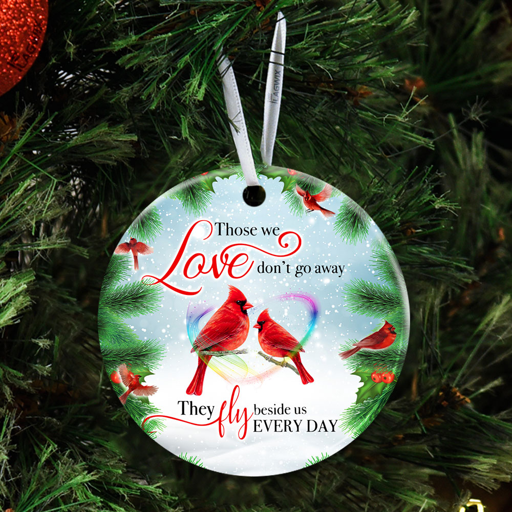 Cardinal Memory Sign Those We Love Don�t Go Away Ceramic Circle Ornament Personalized Gifts