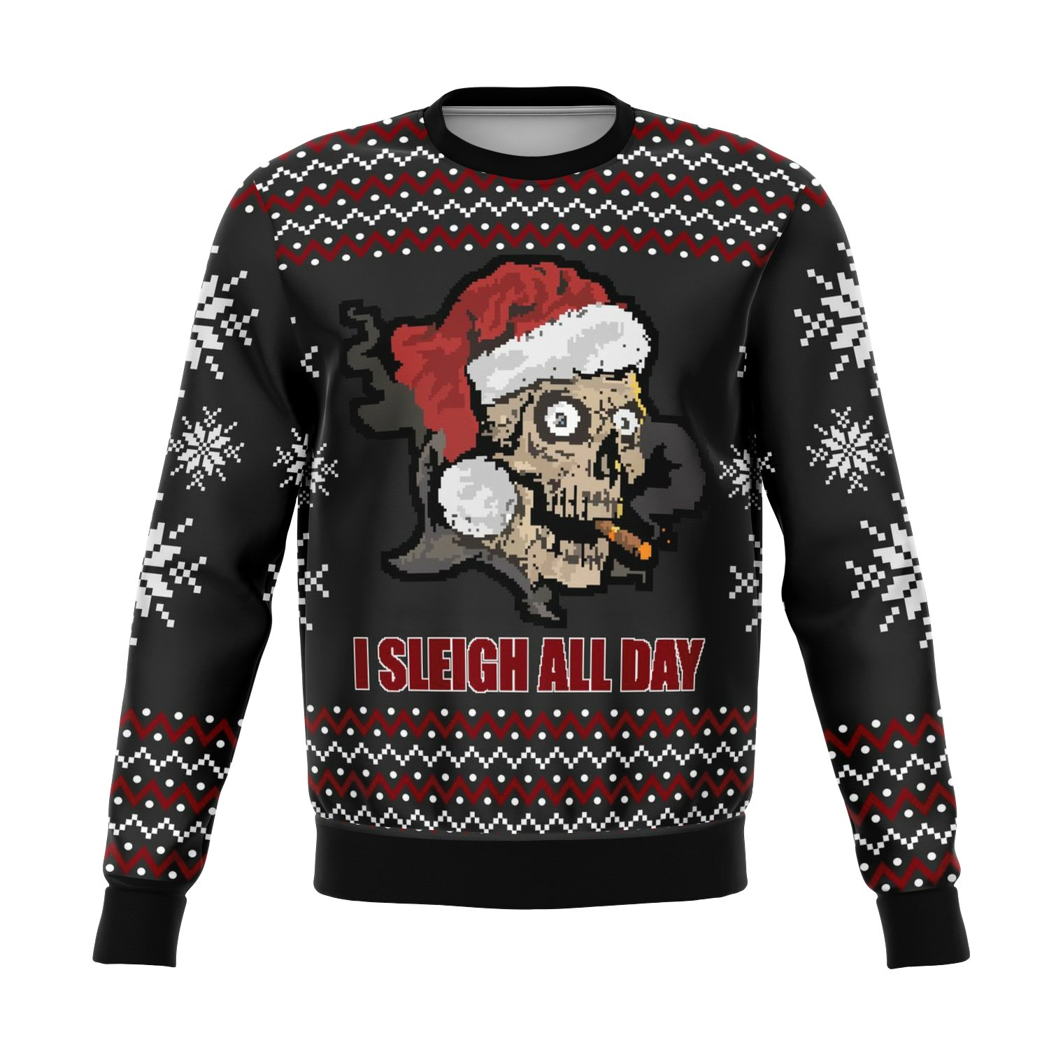 Sleigh All Day Funny Ugly Sweater