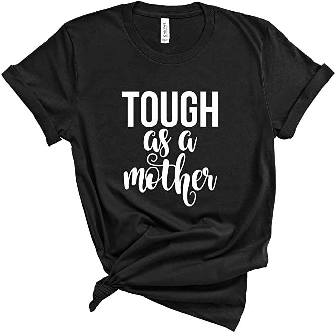 Tough As A Mother Men's T Shirt