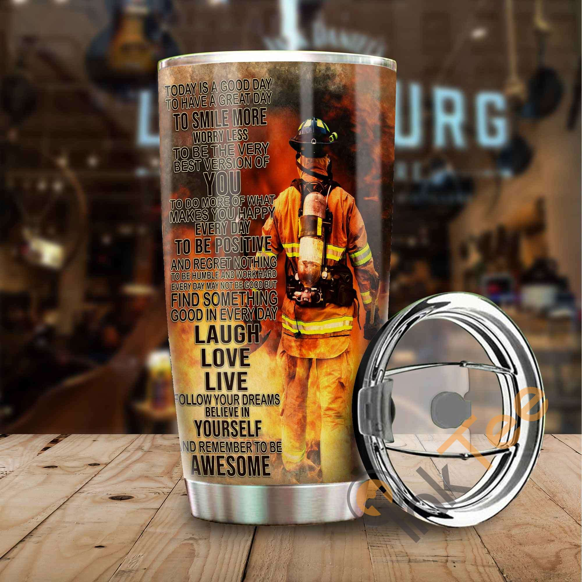 Beautiful Firefighter Quotes Stainless Steel Tumbler