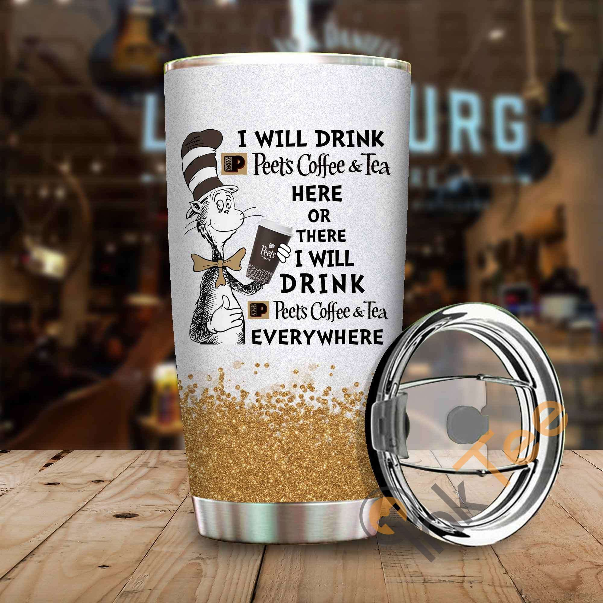 Dr Seuss I Will Drink Peet Coffee Tea Here Or There Amazon Best Seller Sku 3983 Stainless Steel Tumbler