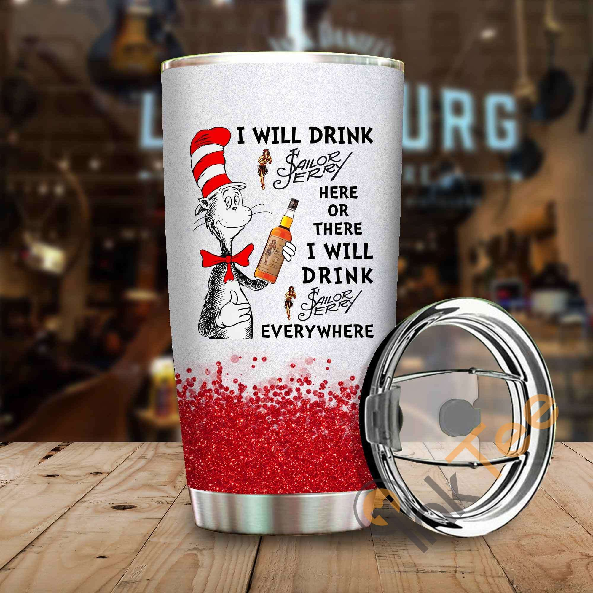 Dr Seuss I Will Drink Sailor Jerry Here Or There Amazon Best Seller Sku 3977 Stainless Steel Tumbler