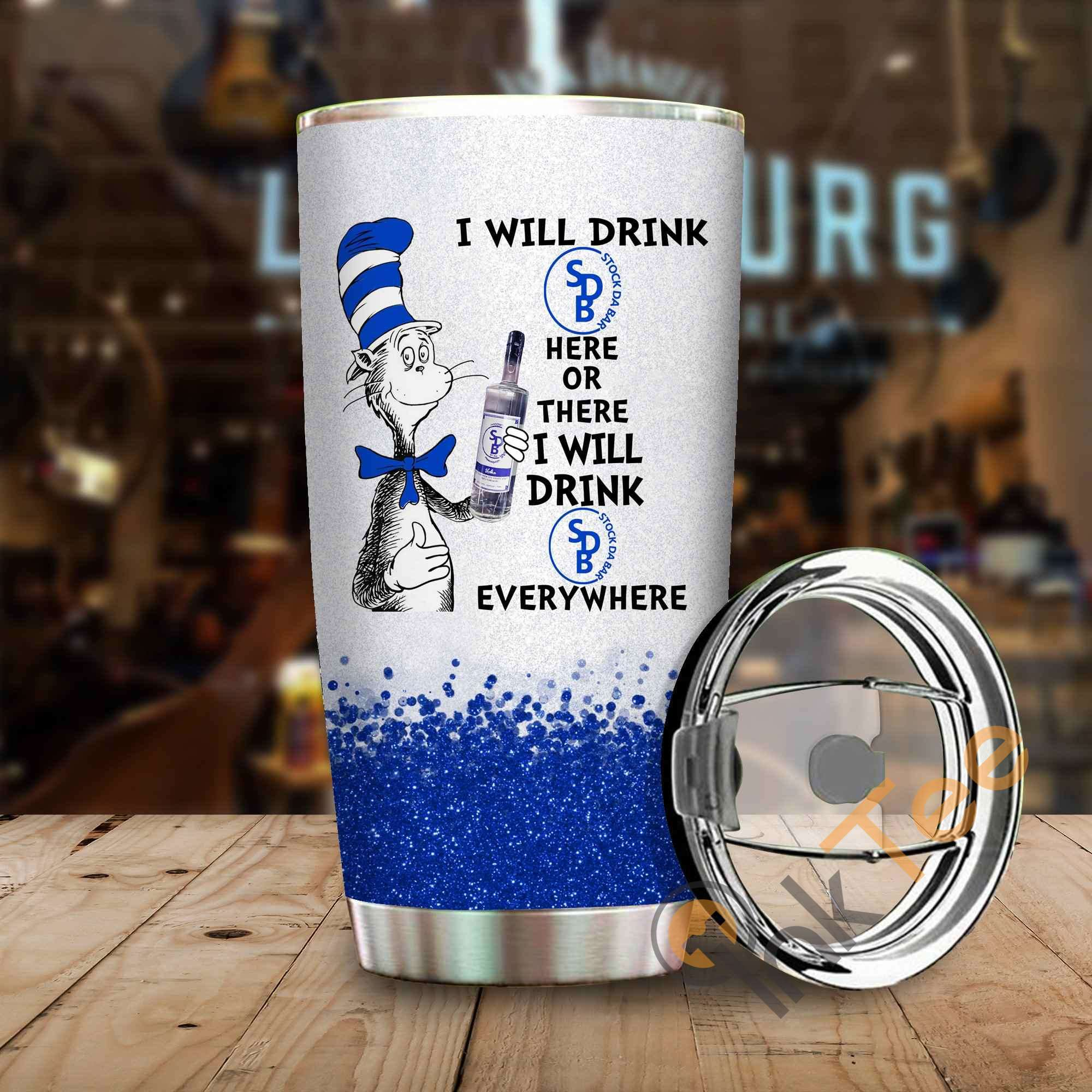 Dr Seuss I Will Drink Sdb Stock Da Bar Here Or There Amazon Best Seller Sku 3957 Stainless Steel Tumbler