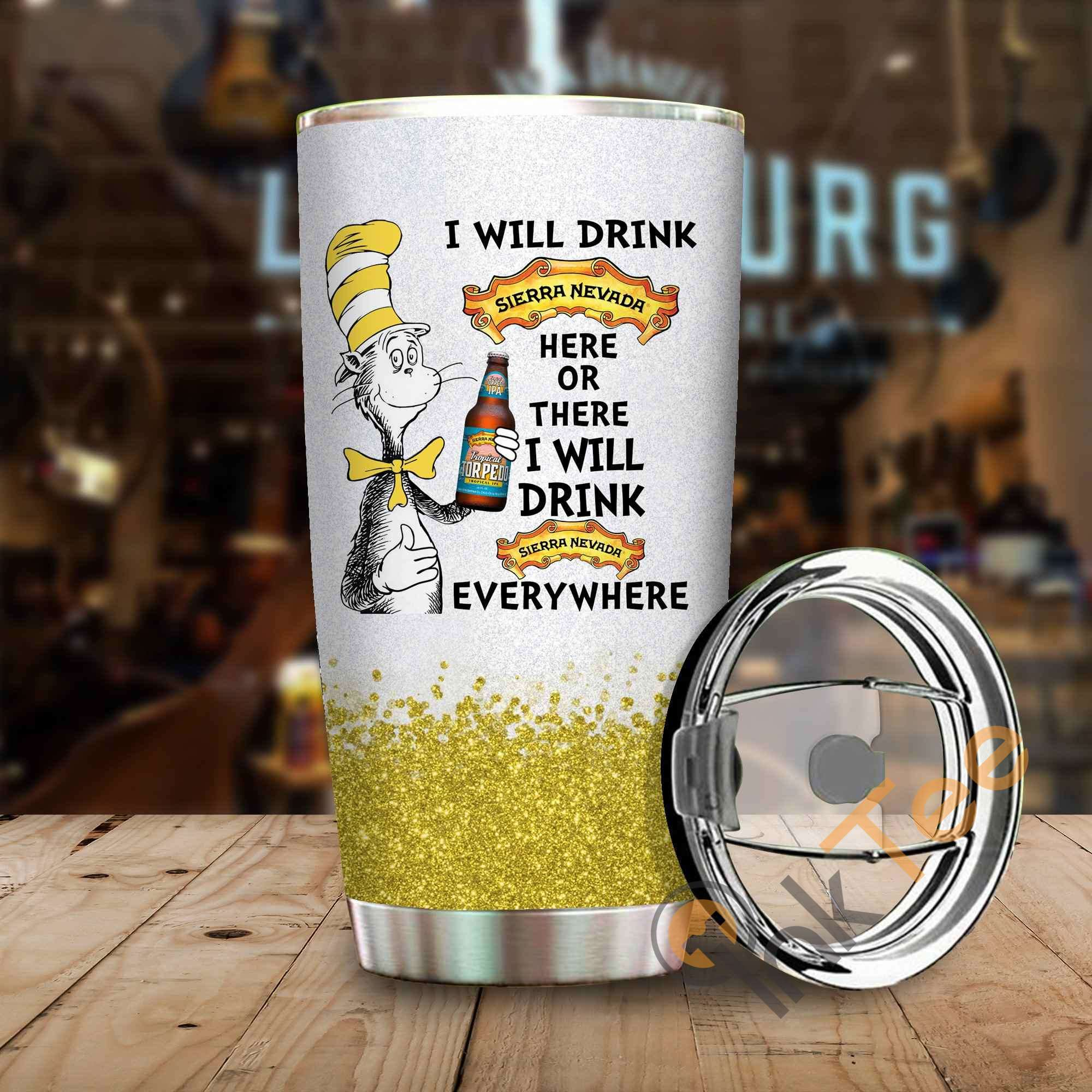 Dr Seuss I Will Drink Sierra Nevada Here Or There Amazon Best Seller Sku 4077 Stainless Steel Tumbler