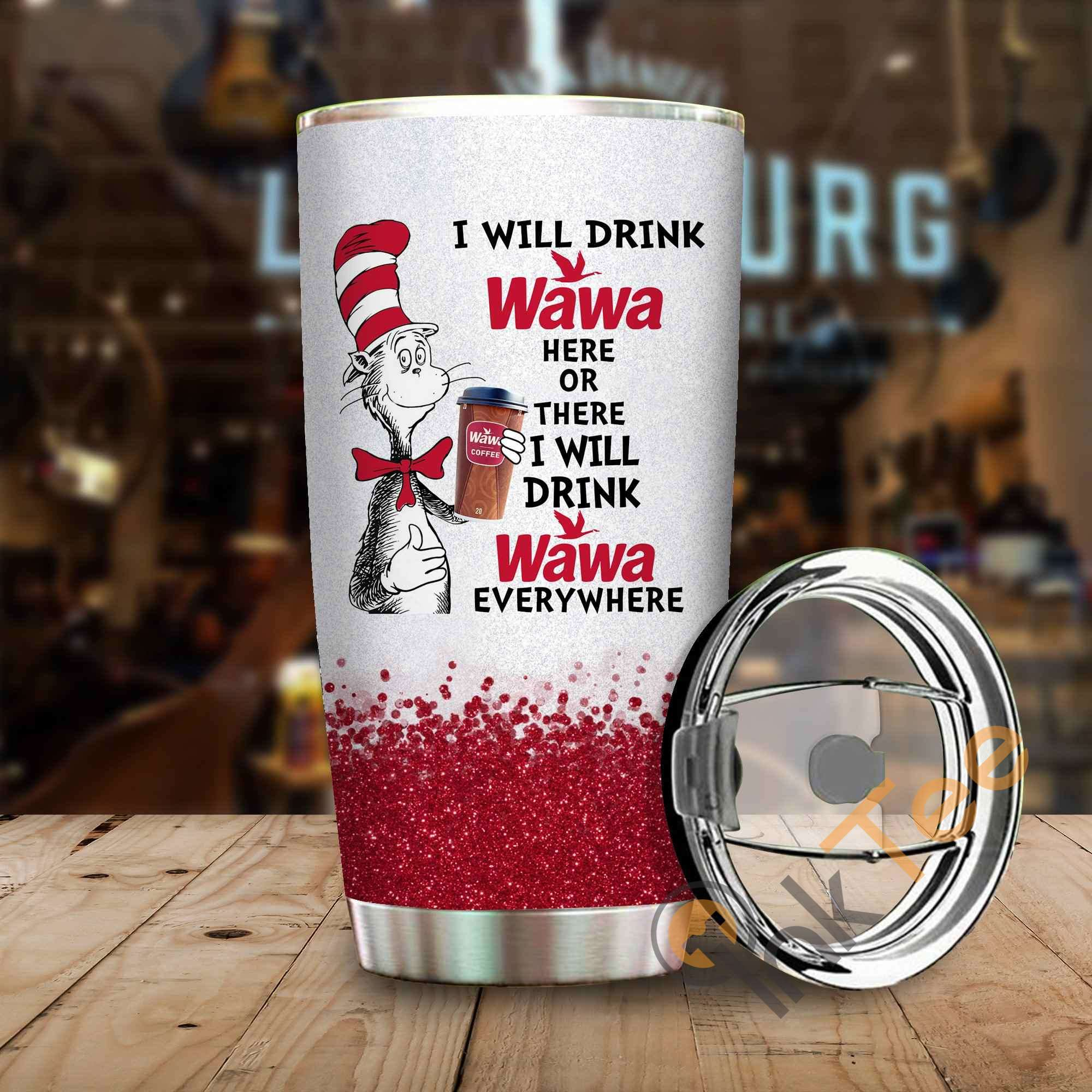 Dr Seuss I Will Drink Wawa Here Or There Amazon Best Seller Sku 3939 Stainless Steel Tumbler