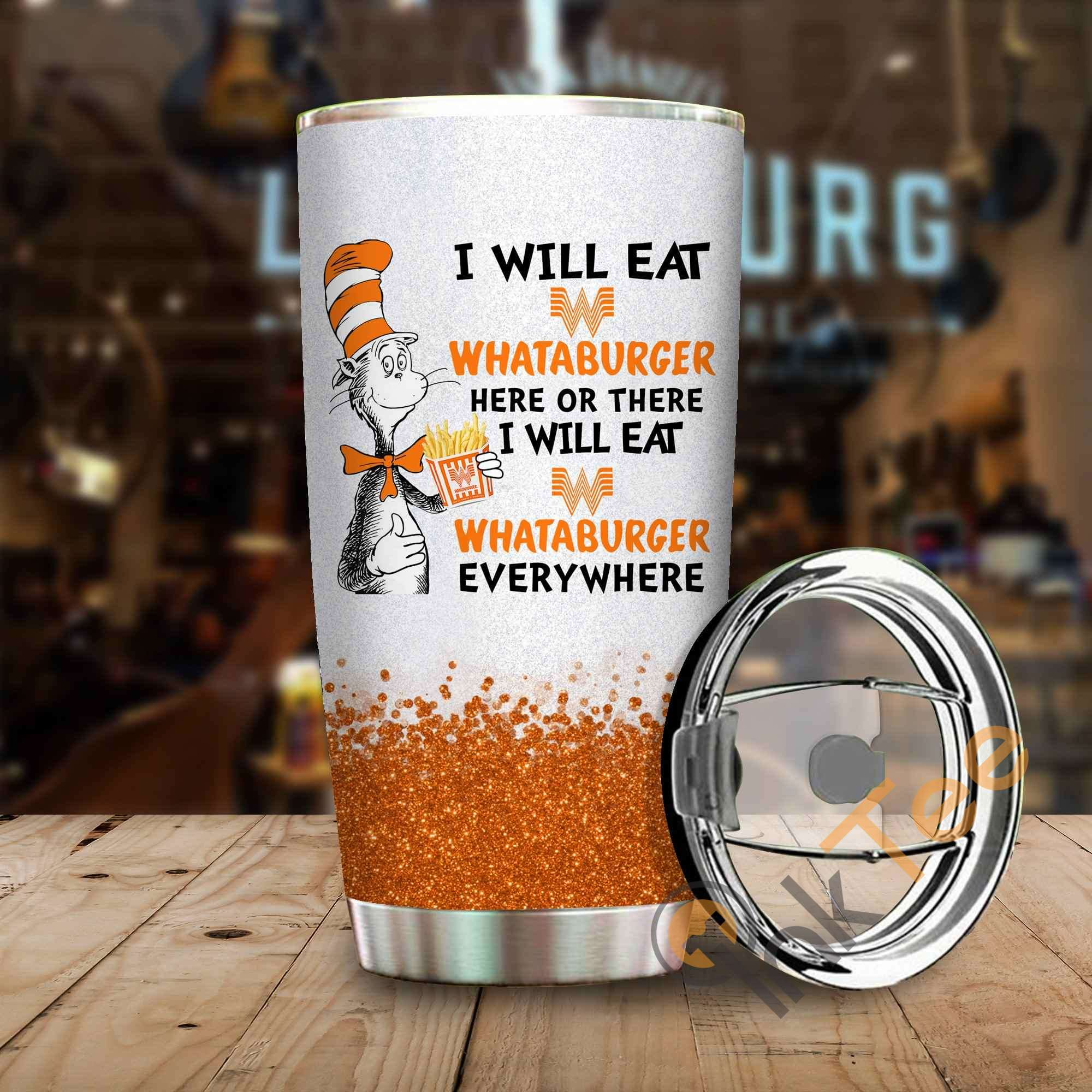 Dr Seuss I Will Eat Whataburger Here Or There Amazon Best Seller Sku 3961 Stainless Steel Tumbler