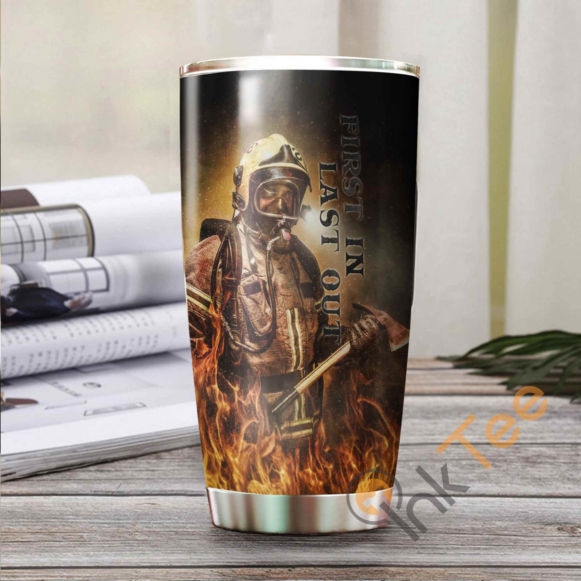 Firefighter ' First In Last Out Amazon Best Seller Sku 3726 Stainless Steel Tumbler