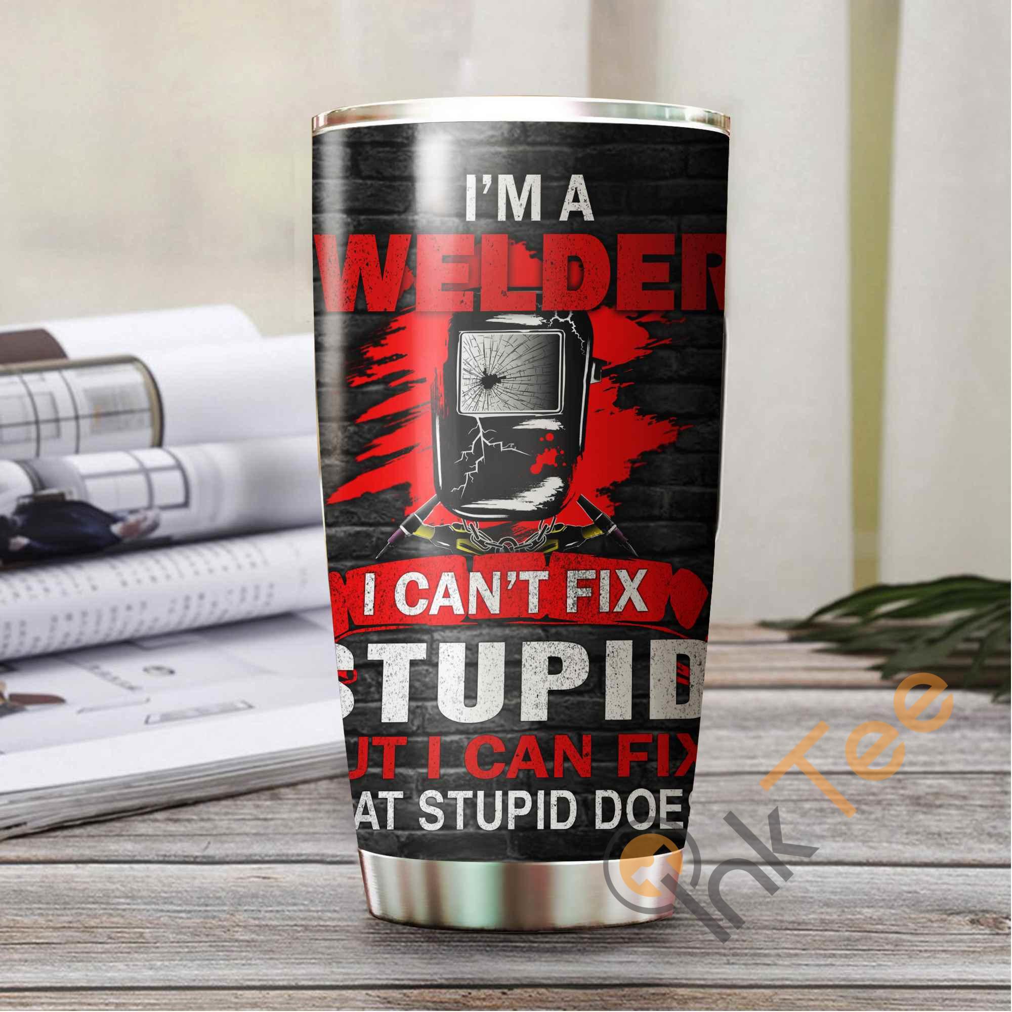 I Am A Welder Stainless Steel Tumbler