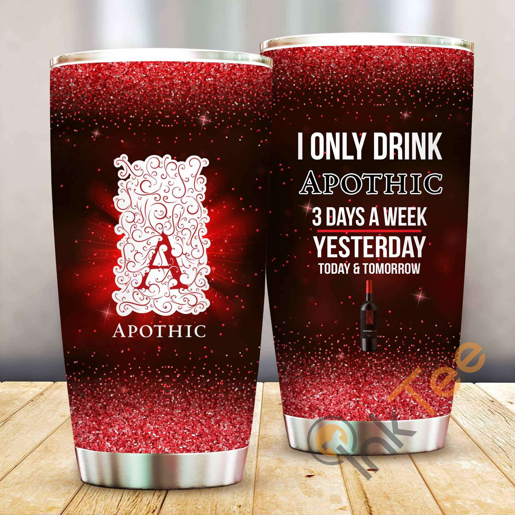 I Only Drink Apothic 3 Days A Week Amazon Best Seller Sku 3967 Stainless Steel Tumbler