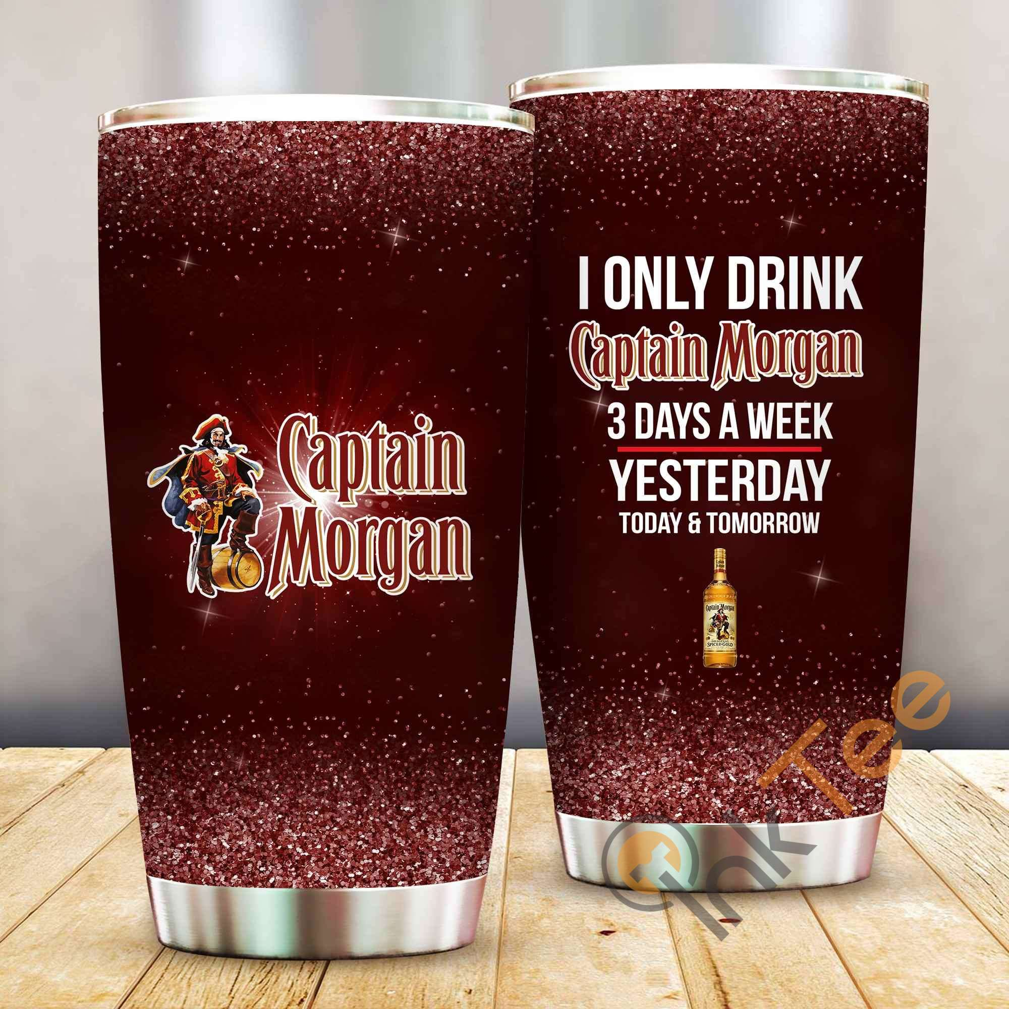 I Only Drink Captain Morgan 3 Days A Week Amazon Best Seller Sku 3955 Stainless Steel Tumbler