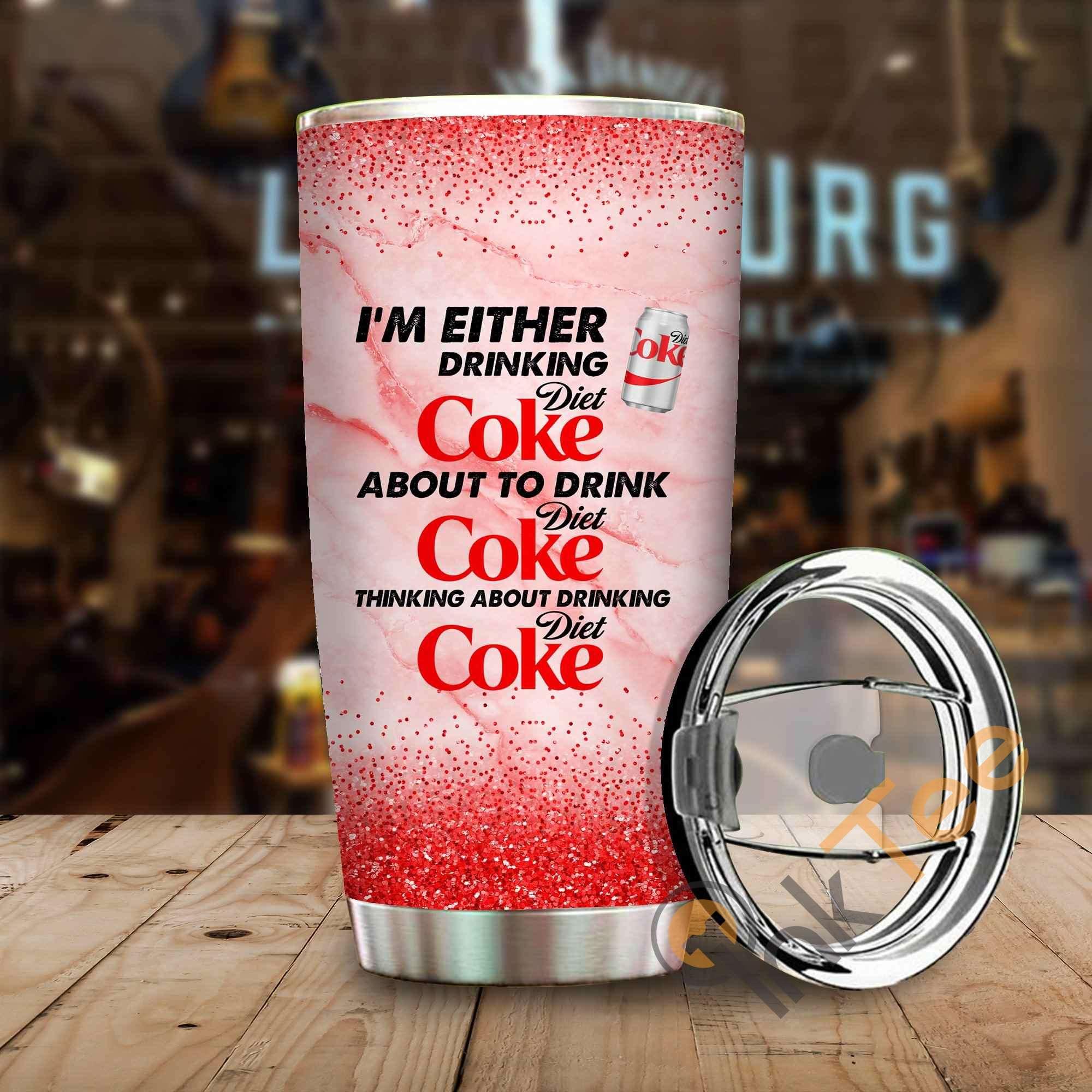 Im Either Drinking Diet Coke Amazon Best Seller Sku 3931 Stainless Steel Tumbler