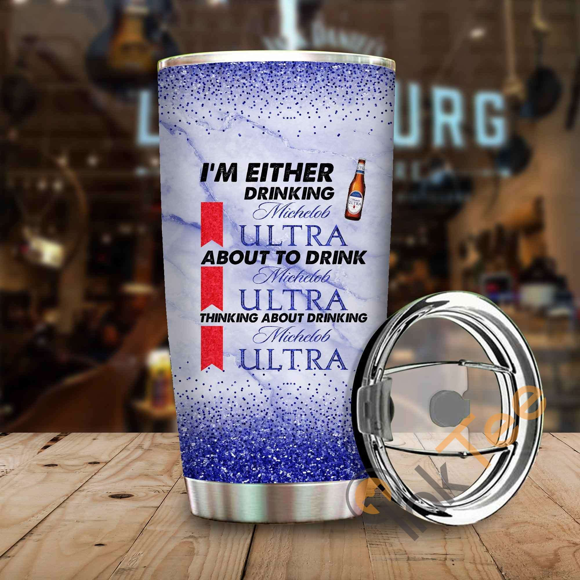 Im Either Drinking Michelob Ultra Amazon Best Seller Sku 3963 Stainless Steel Tumbler
