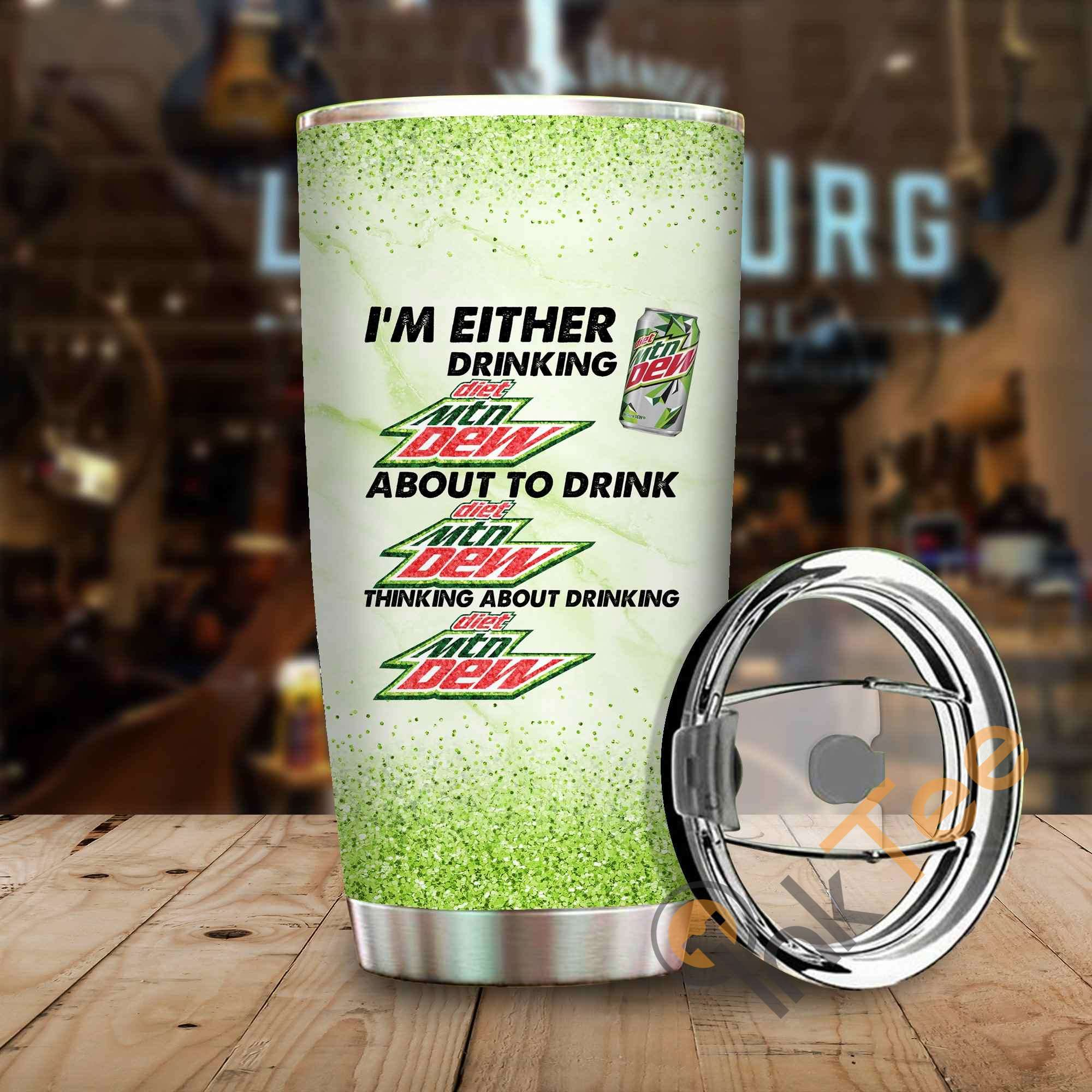 Im Either Drinking Moutain Dew Amazon Best Seller Sku 3935 Stainless Steel Tumbler