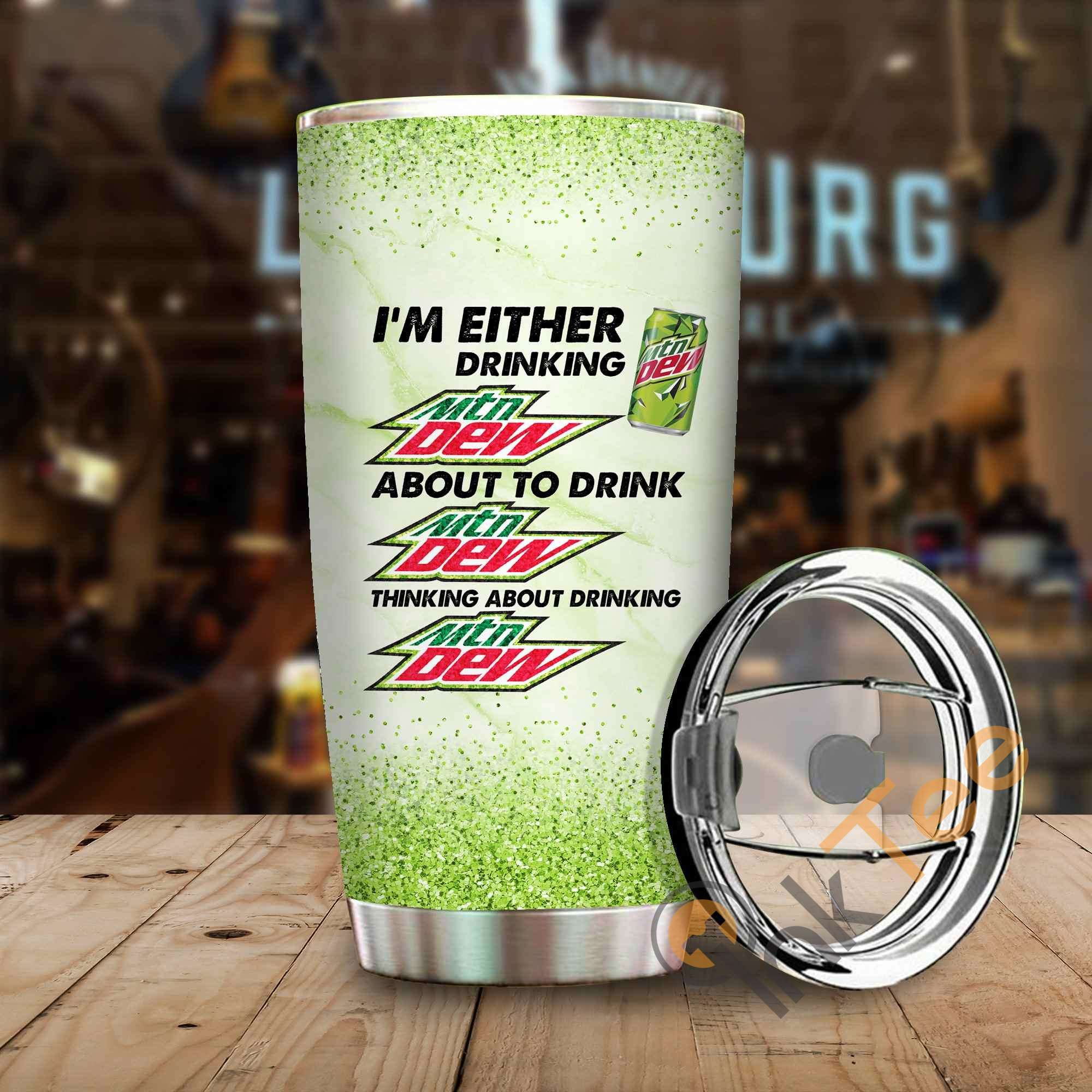 Im Either Drinking Mtn Dew Amazon Best Seller Sku 4023 Stainless Steel Tumbler