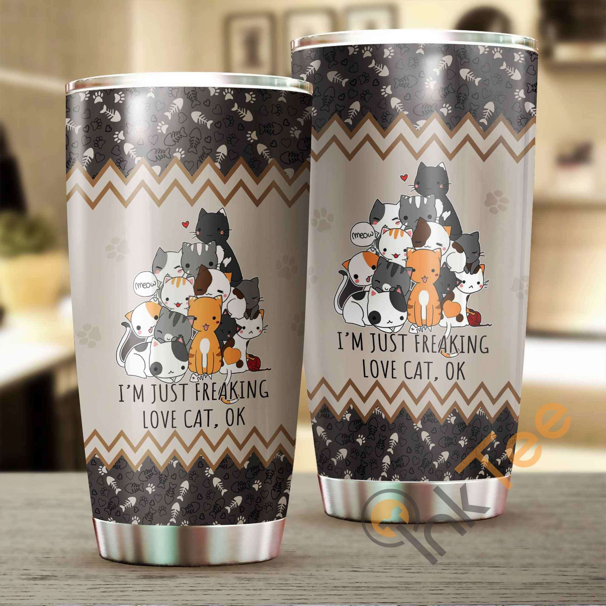 I'm Just Freaking Love Cats Amazon Best Seller Sku 3260 Stainless Steel Tumbler