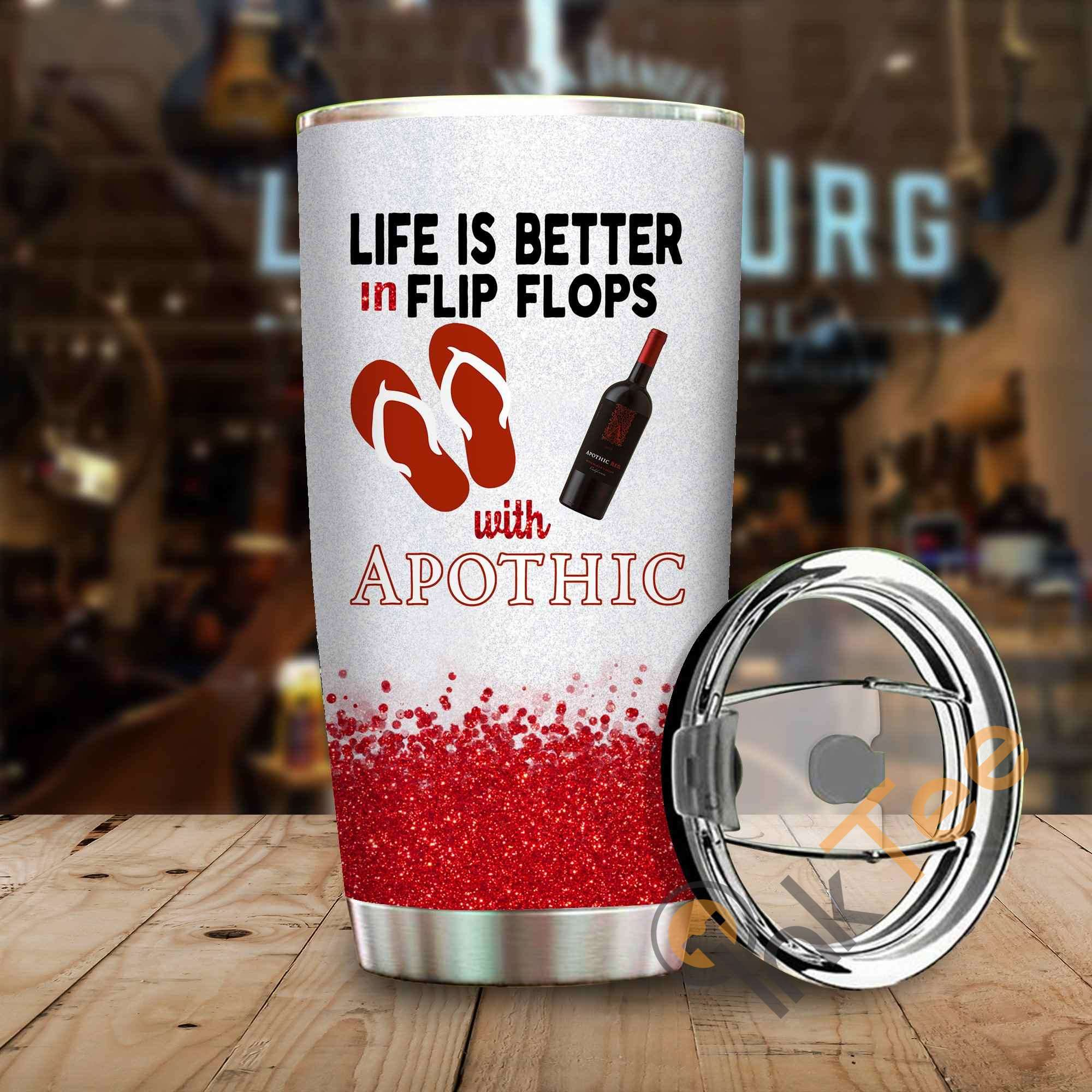 Life Is Better In Flip Flops With Apothic Amazon Best Seller Sku 3964 Stainless Steel Tumbler