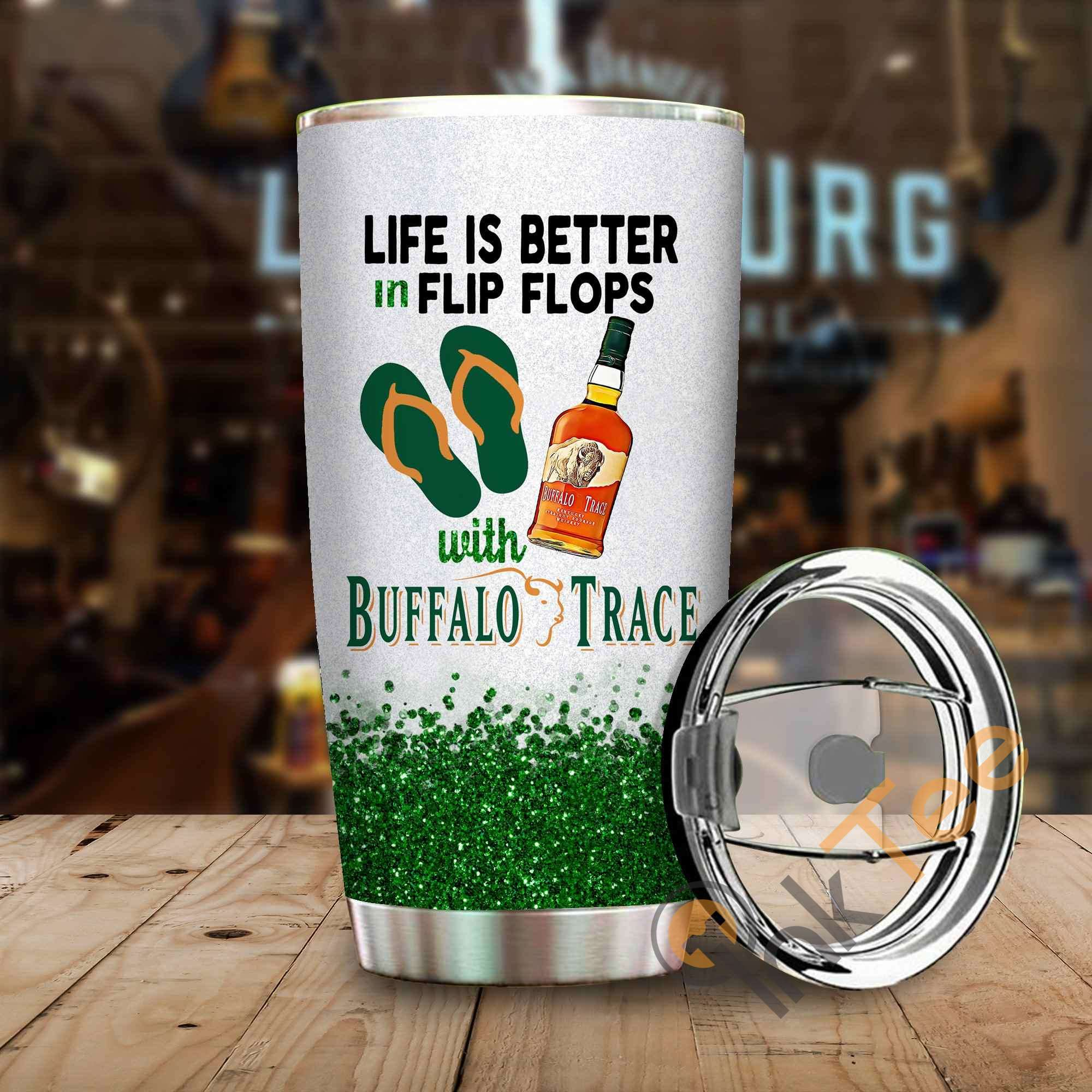Life Is Better In Flip Flops With Buffalo Trace Amazon Best Seller Sku 3898 Stainless Steel Tumbler