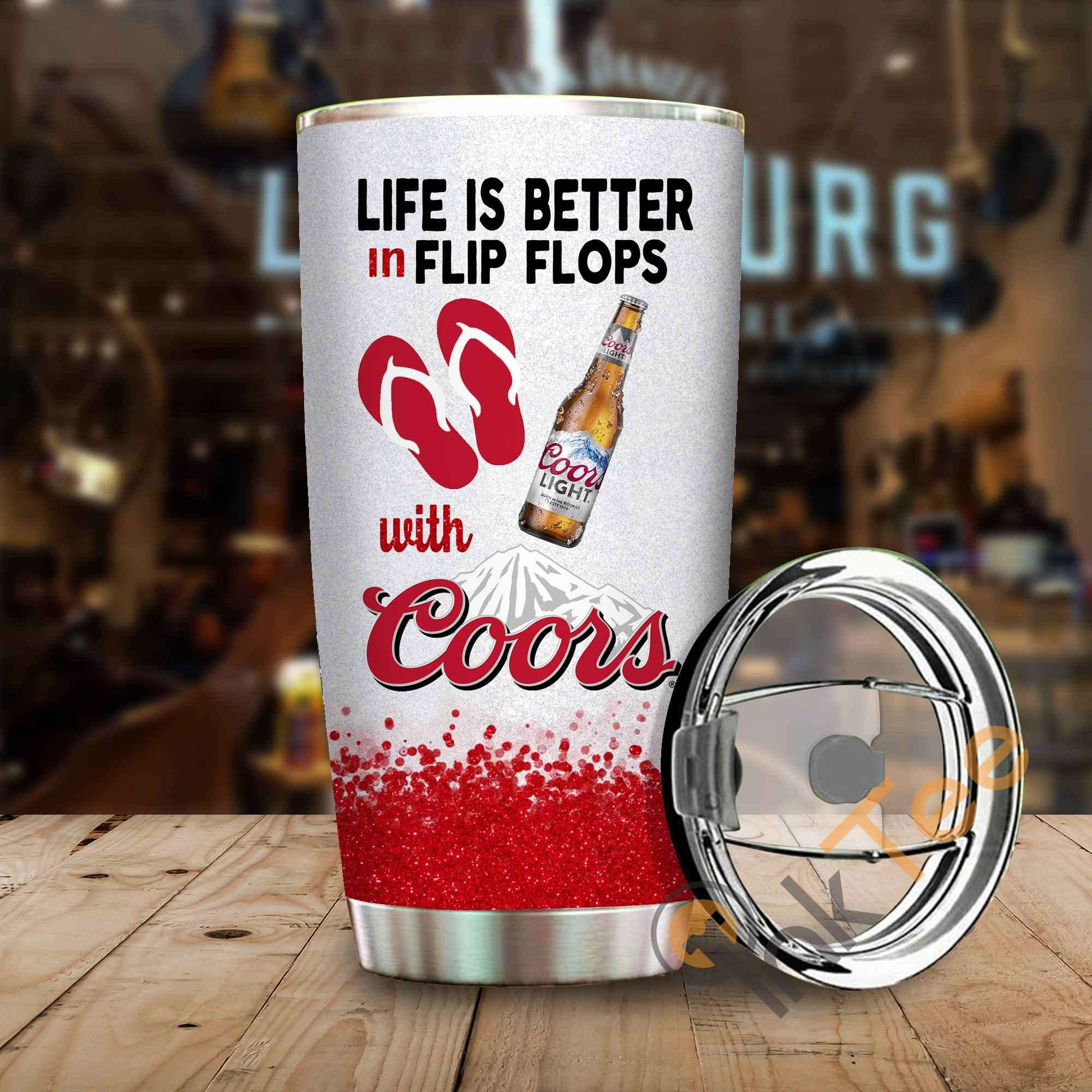 Life Is Better In Flip Flops With Coors Amazon Best Seller Sku 3991 Stainless Steel Tumbler