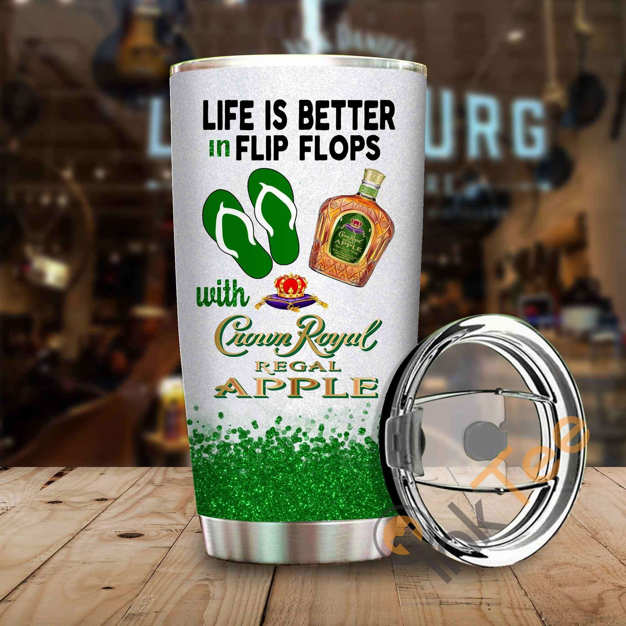 Life Is Better In Flip Flops With Crown Royal Regal Apple Amazon Best Seller Sku 3980 Stainless Steel Tumbler