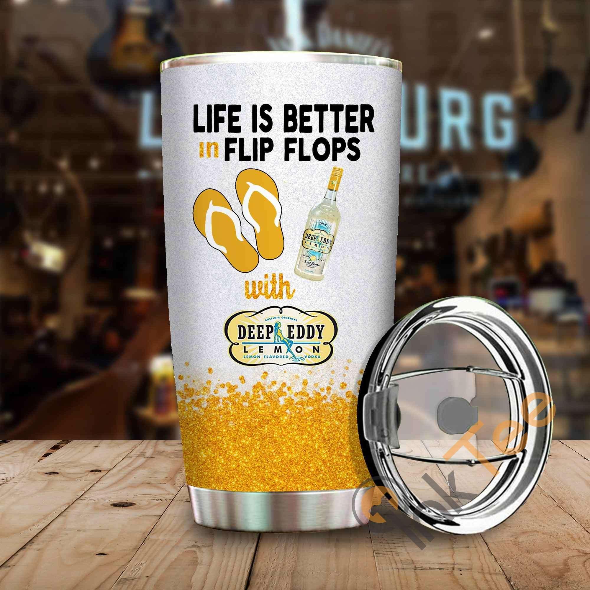 Life Is Better In Flip Flops With Deep Eddy Lemon Amazon Best Seller Sku 4072 Stainless Steel Tumbler