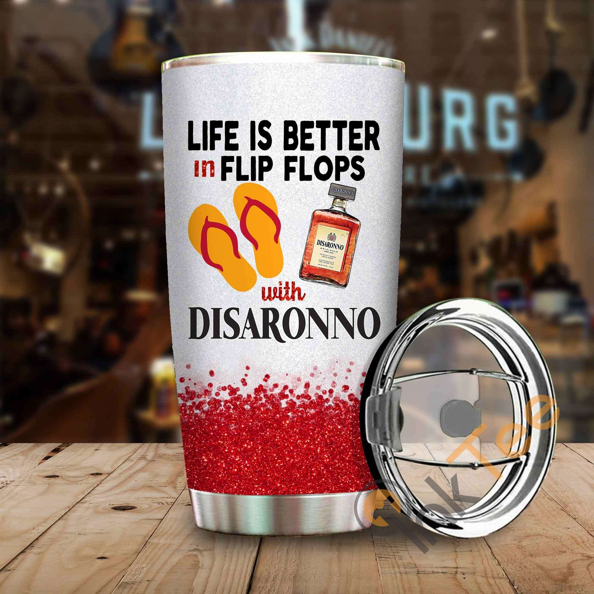 Life Is Better In Flip Flops With Disaronno Amazon Best Seller Sku 3952 Stainless Steel Tumbler