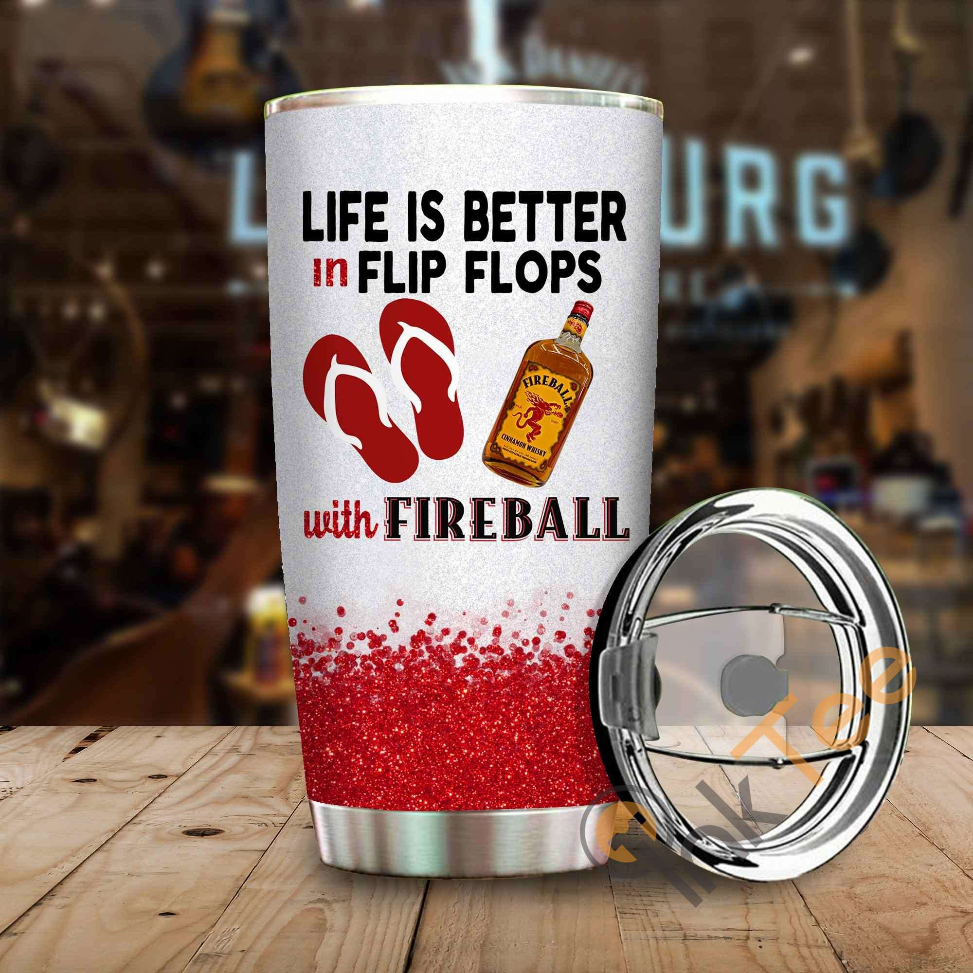 Life Is Better In Flip Flops With Fireball Amazon Best Seller Sku 3997 Stainless Steel Tumbler
