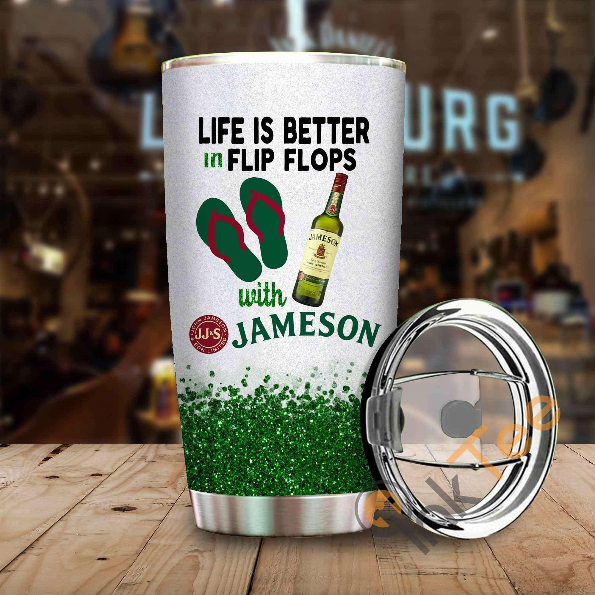 Life Is Better In Flip Flops With Jameson Amazon Best Seller Sku 3918 Stainless Steel Tumbler