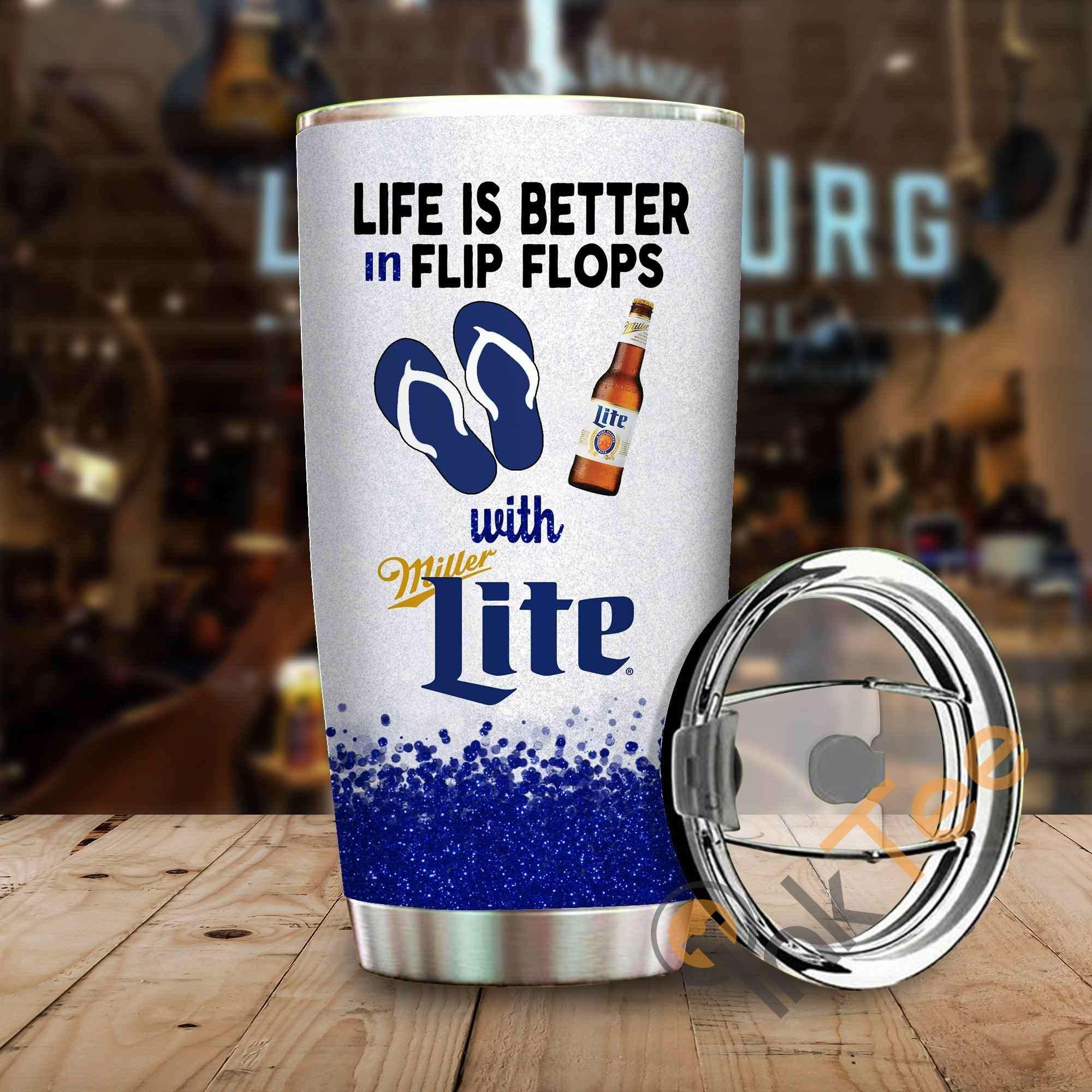 Life Is Better In Flip Flops With Miller Lite Amazon Best Seller Sku 4018 Stainless Steel Tumbler