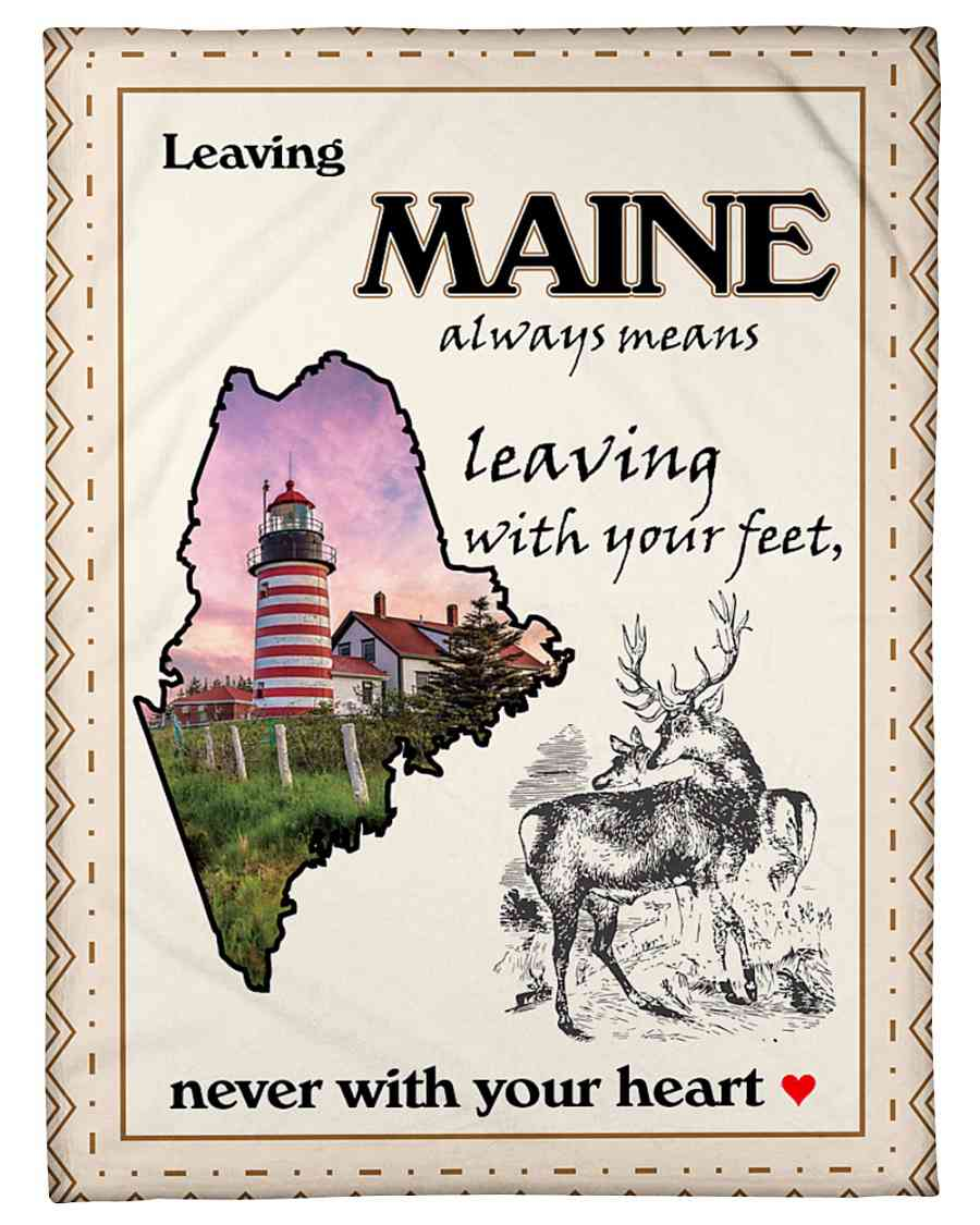 Leaving Maine Never With Your Heart Fleece Blanket